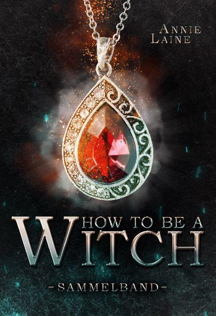 Cover-Bild How to be a Witch - Sammelband