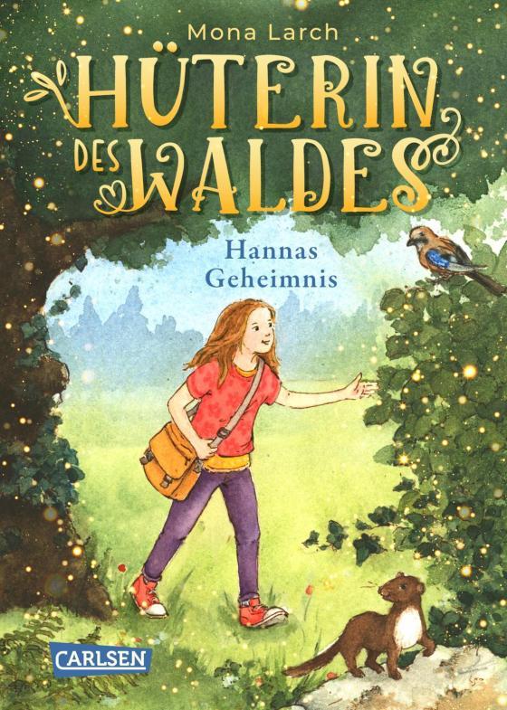 Cover-Bild Hüterin des Waldes 1: Hannas Geheimnis