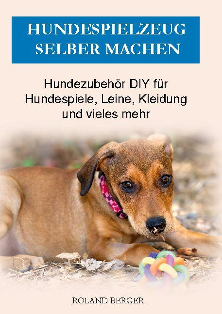 Cover-Bild Hundespielzeug selber machen