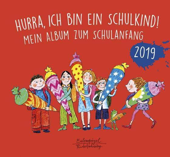 Cover-Bild Hurra, ich bin ein Schulkind! 2019