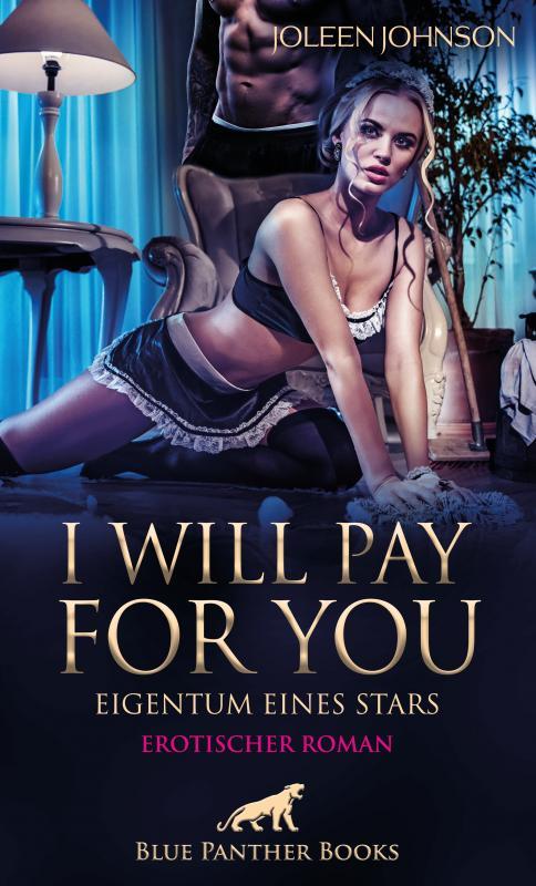 Cover-Bild I will pay for you – Eigentum eines Stars   Erotischer Roman