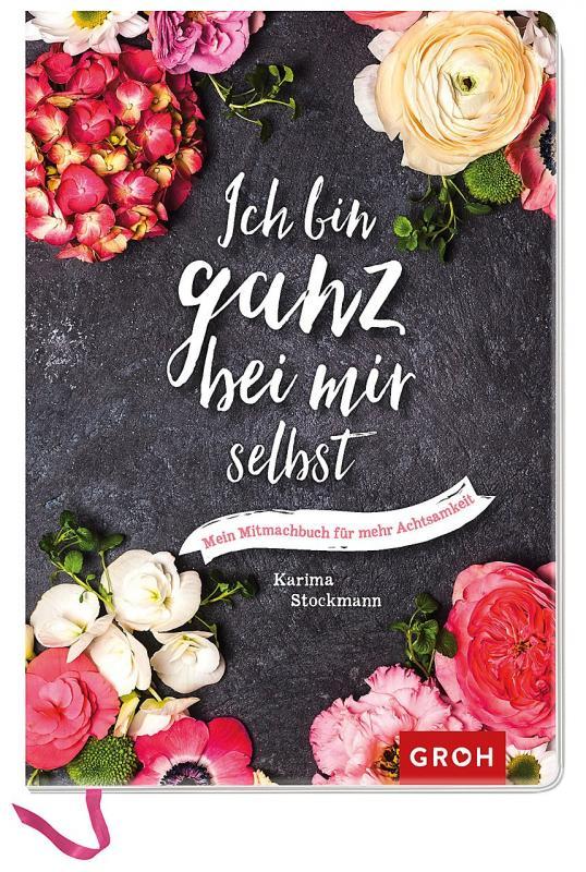 Cover-Bild Ich bin ganz bei mir selbst: Mein Mitmachbuch für mehr Achtsamkeit