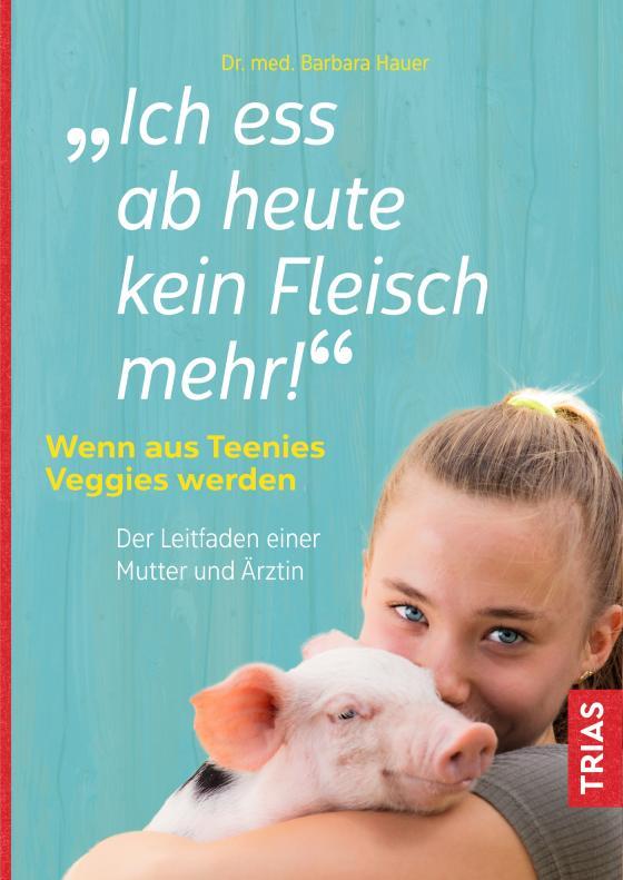 Cover-Bild Ich ess ab heute kein Fleisch mehr!