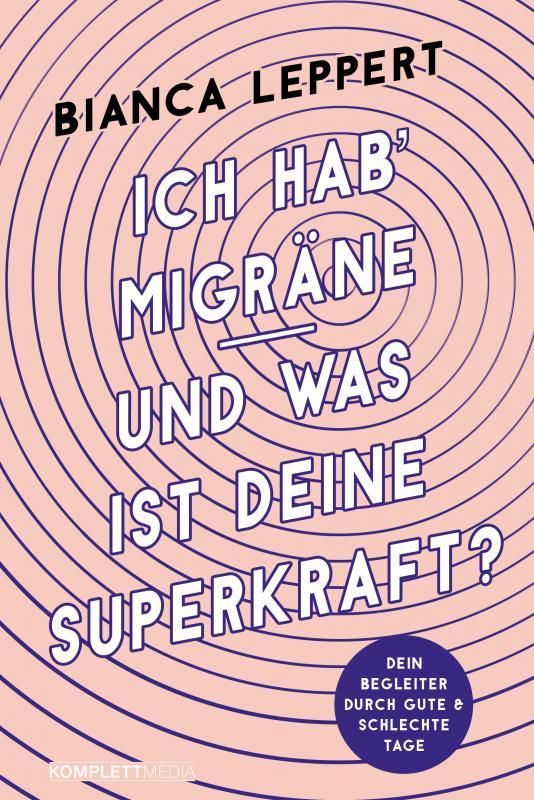 Cover-Bild Ich hab' Migräne - Und was ist deine Superkraft?
