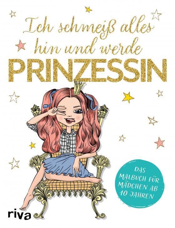 Cover-Bild Ich schmeiß alles hin und werde Prinzessin