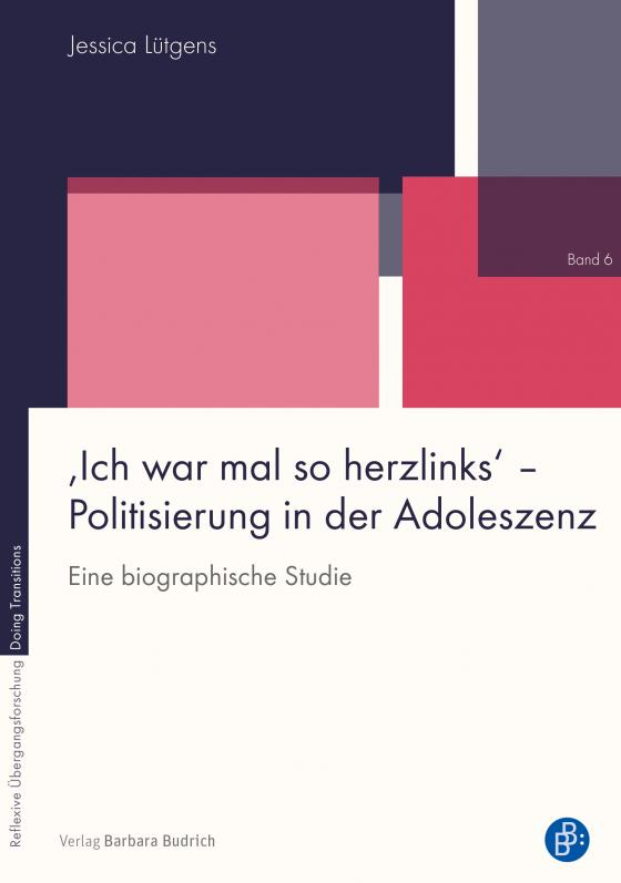 Cover-Bild 'Ich war mal so herzlinks' – Politisierung in der Adoleszenz