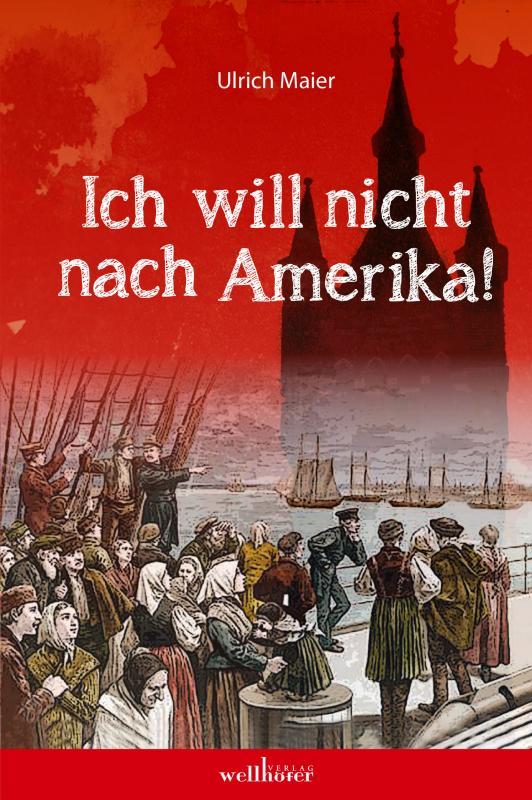 Cover-Bild Ich will nicht nach Amerika