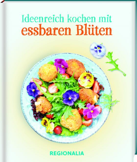 Cover-Bild Ideenreich kochen mit essbaren Blüten