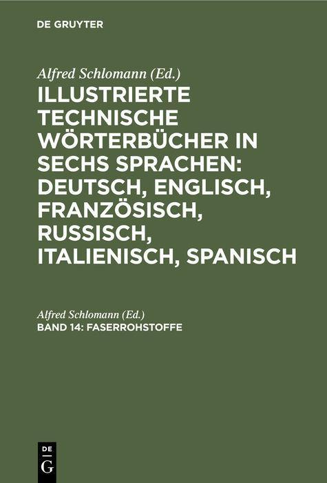 Cover-Bild Illustrierte Technische Wörterbücher in sechs Sprachen: Deutsch,... / Faserrohstoffe