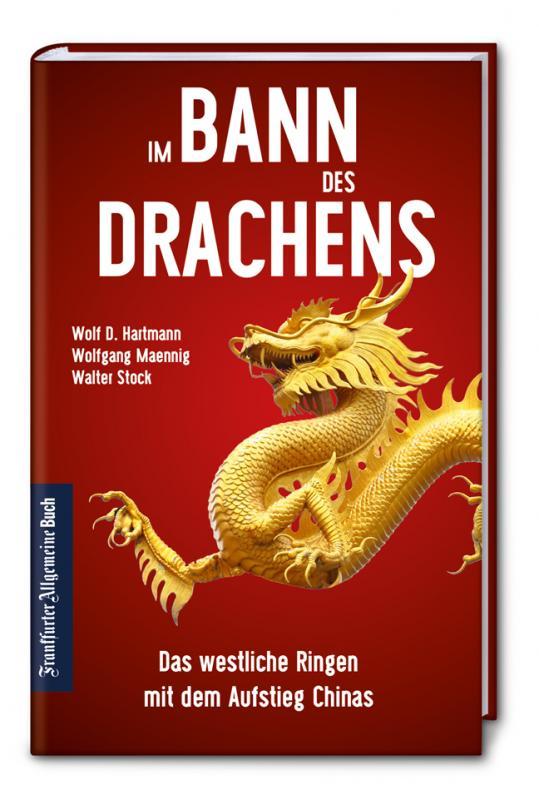 Cover-Bild Im Bann des Drachens: Das westliche Ringen mit dem Aufstieg Chinas