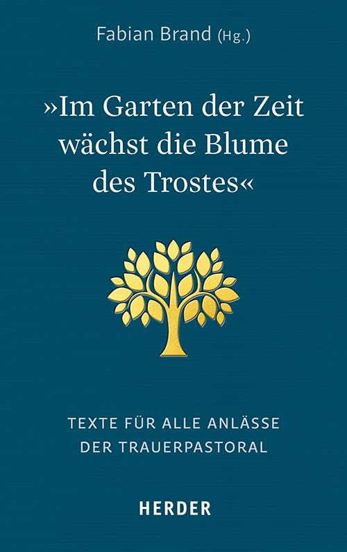 """Cover-Bild """"Im Garten der Zeit wächst die Blume des Trostes"""""""