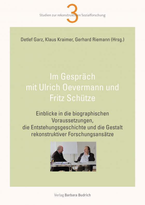 Cover-Bild Im Gespräch mit Ulrich Oevermann und Fritz Schütze
