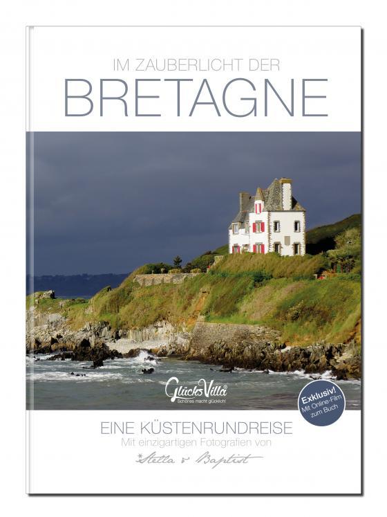 Cover-Bild Im Zauberlicht der Bretagne - Eine Küstenrundreise inkl. Film zum Buch: 192 Seiten, Buch, Bildband, Reiseführer + Reisetagebuch