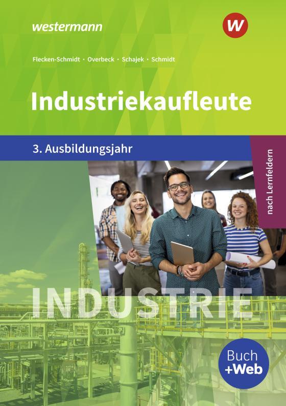 Cover-Bild Industriekaufleute / Industriekaufleute - Ausgabe nach Ausbildungsjahren und Lernfeldern