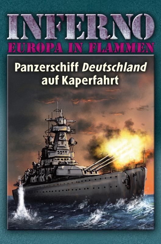 Cover-Bild Inferno – Europa in Flammen, Band 4: Panzerschiff Deutschland auf Kaperfahrt