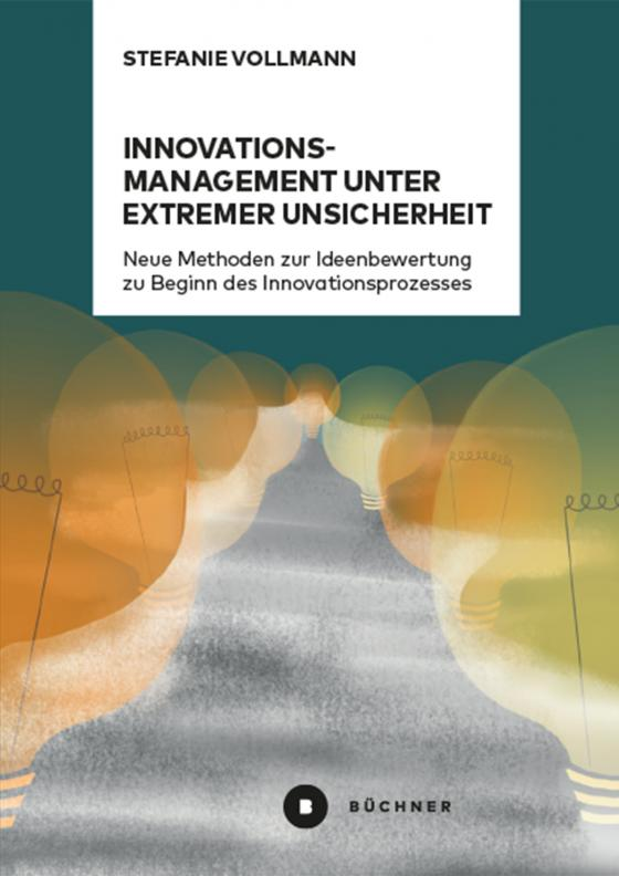 Cover-Bild Innovationsmanagement unter extremer Unsicherheit
