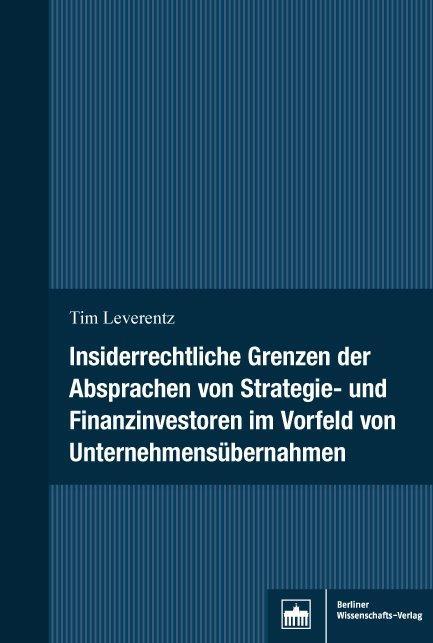 Cover-Bild Insiderrechtliche Grenzen der Absprachen von Strategie- und Finanzinvestoren im Vorfeld von Unternehmensübernahmen