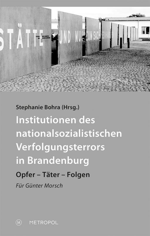 Cover-Bild Institutionen des nationalsozialistischen Verfolgungsterrors in Brandenburg