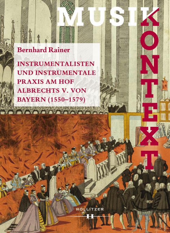Cover-Bild Instrumentalisten und instrumentale Praxis am Hof Albrechts V. von Bayern (1550-1579)