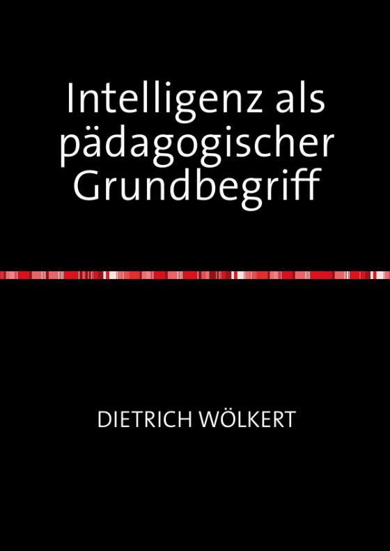 Cover-Bild Intelligenz als pädagogischer Grundbegriff