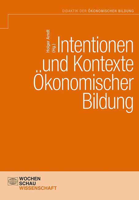 Cover-Bild Intentionen und Kontexte ökonomischer Bildung