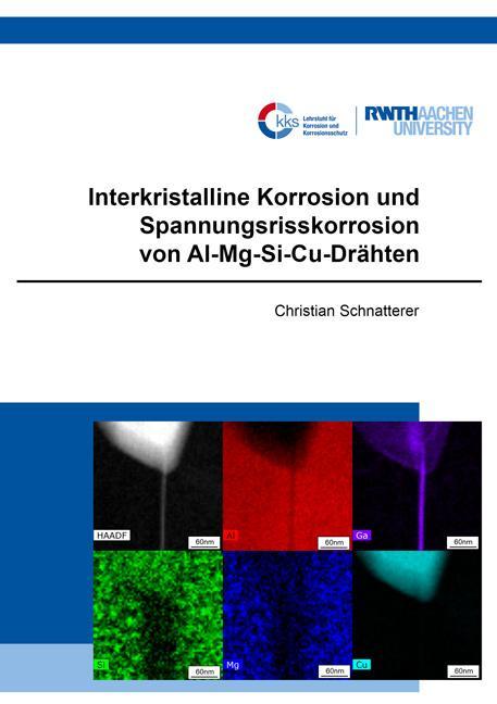 Cover-Bild Interkristalline Korrosion und Spannungsrisskorrosion von Al-Mg-Si-Cu-Drähten