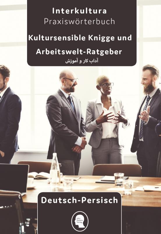 Cover-Bild Interkultura Arbeits- und Ausbildungs-Knigge Deutsch - Persisch
