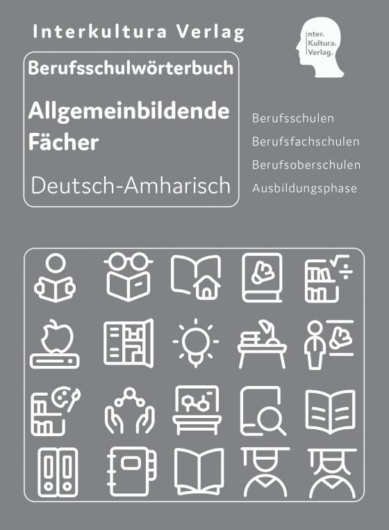 Cover-Bild Interkultura Berufsschulwörterbuch für allgemeinbildende Fächer Deutsch-Amharisch