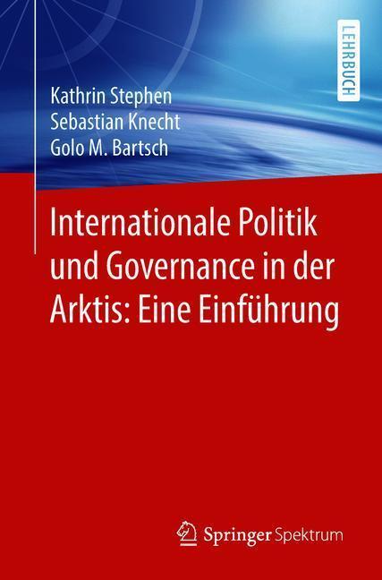 Cover-Bild Internationale Politik und Governance in der Arktis: Eine Einführung