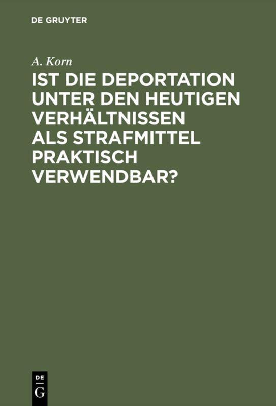 Cover-Bild Ist die Deportation unter den heutigen Verhältnissen als Strafmittel praktisch verwendbar?