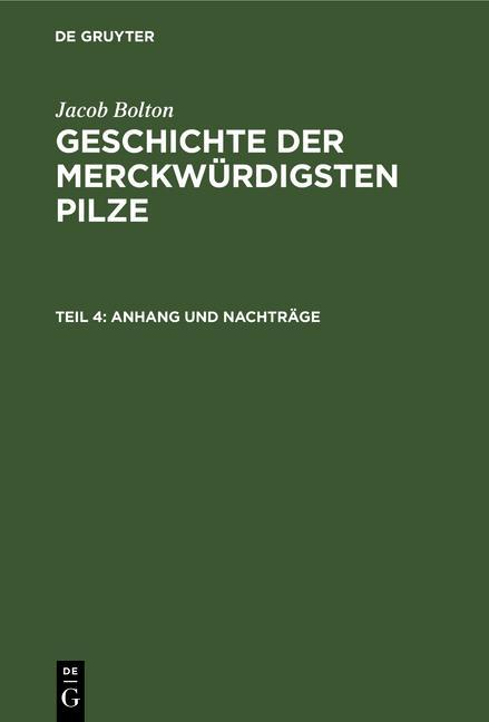 Cover-Bild Jacob Bolton: Geschichte der merckwürdigsten Pilze / Anhang und Nachträge