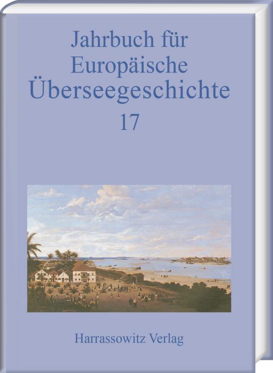 Cover-Bild Jahrbuch für europäische Überseegeschichte 17 (2017)