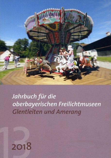 Cover-Bild Jahrbuch für oberbayerische Freilichtmuseen Glentleiten und Amerang