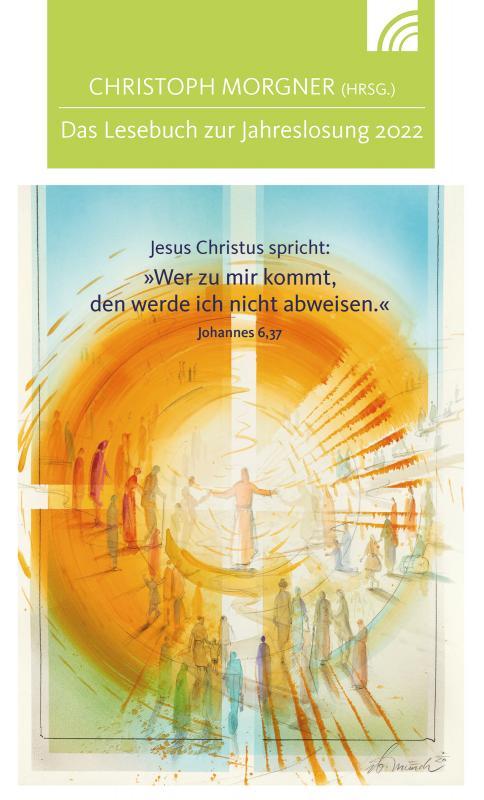 Cover-Bild Jesus Christus spricht: Wer zu mir kommt, den werde ich nicht abweisen
