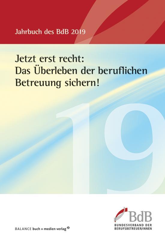 Cover-Bild Jetzt erst recht: Das Überleben der beruflichen Betreuung sichern!