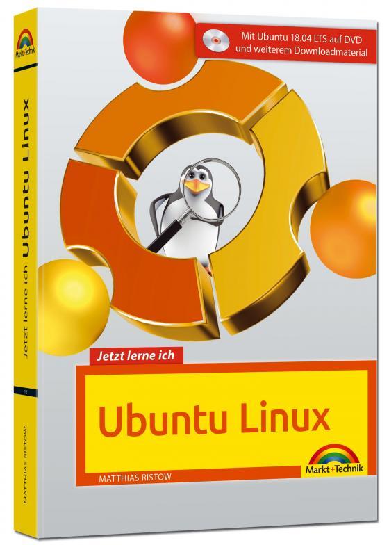 Cover-Bild Jetzt lerne ich Ubuntu 18.04 LTS - aktuellste Version Das Komplettpaket für den erfolgreichen Einstieg. Mit vielen Beispielen und Übungen auf DVD - komplett in Farbe gedruckt