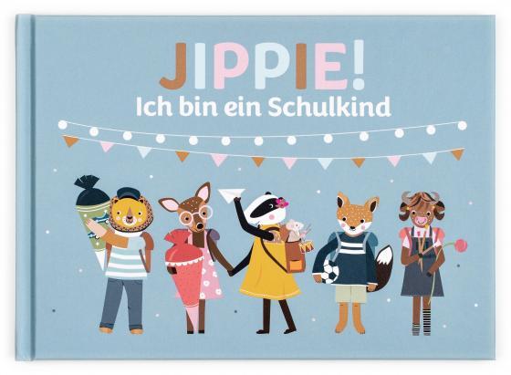 Cover-Bild Jippie! Ich bin ein Schulkind
