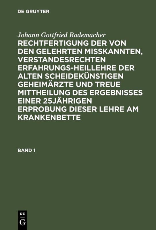 Cover-Bild Johann Gottfried Rademacher: Rechtfertigung der von den Gelehrten... / Johann Gottfried Rademacher: Rechtfertigung der von den Gelehrten.... Band 1