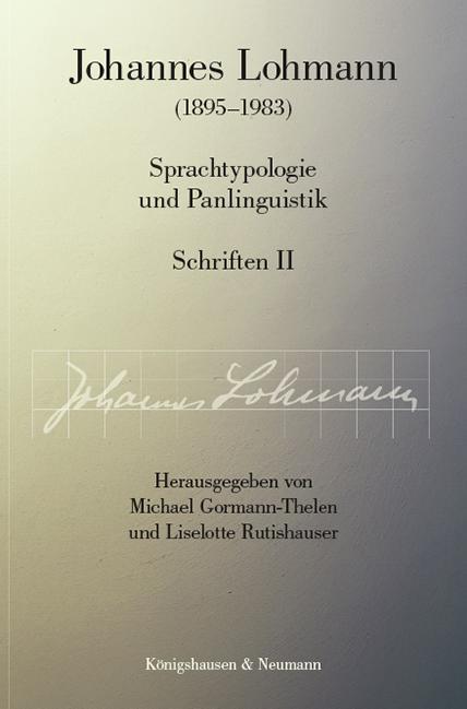 Cover-Bild Johannes Lohmann (1895–1983). Sprachtypologie und Panlinguistik Schriften II