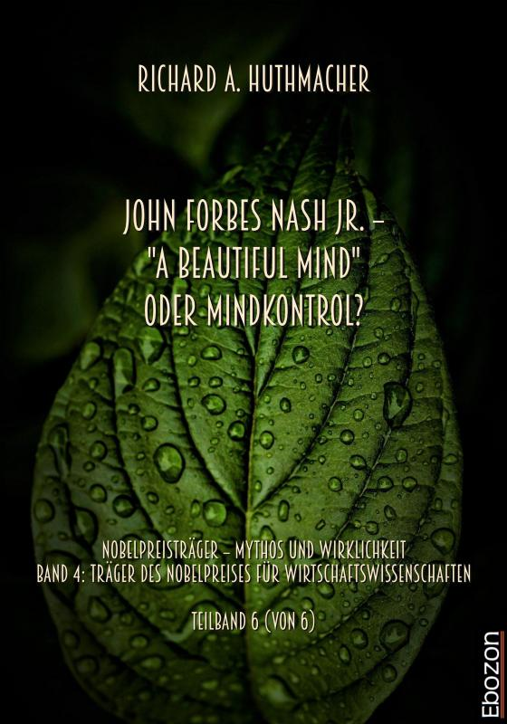 "Cover-Bild John Forbes Nash Jr. – ""A Beautiful Mind"" oder Mindkontrol?"