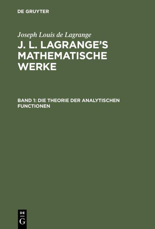 Cover-Bild Joseph Louis de Lagrange: J. L. Lagrange's mathematische Werke / Die Theorie der analytischen Functionen
