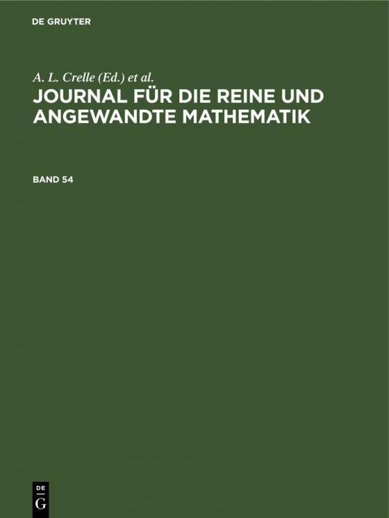 Cover-Bild Journal für die reine und angewandte Mathematik / Journal für die reine und angewandte Mathematik. Band 54