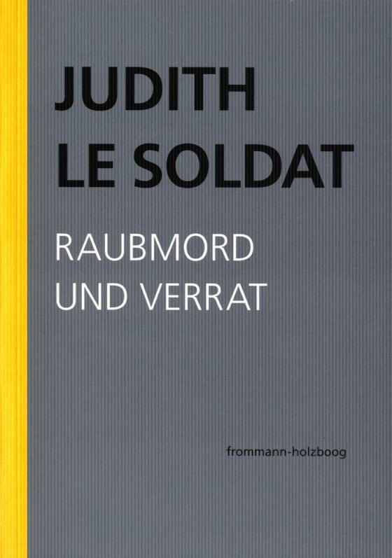Cover-Bild Judith Le Soldat: Werkausgabe / Band 3: Raubmord und Verrat