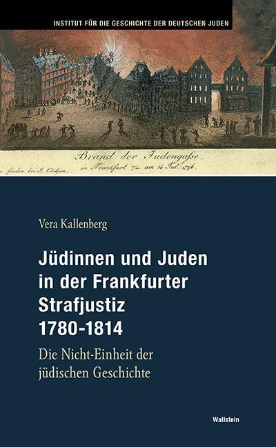Cover-Bild Jüdinnen und Juden in der Frankfurter Strafjustiz 1780-1814