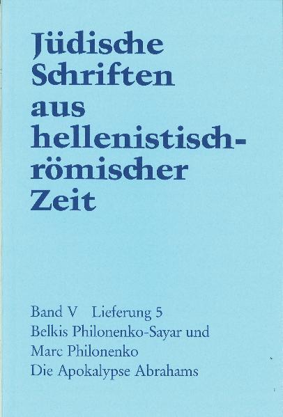 Cover-Bild Jüdische Schriften aus hellenistisch-römischer Zeit, Bd 5: Apokalypsen / Die Apokalypse Abrahams
