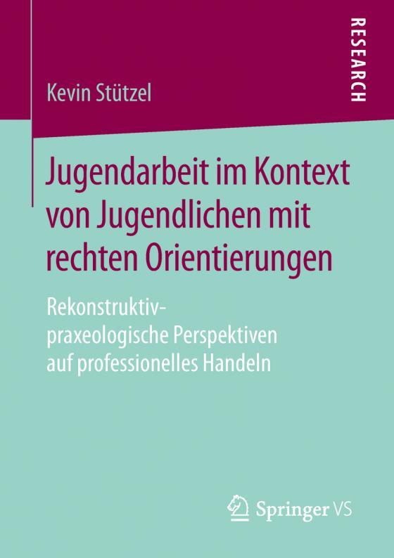 Cover-Bild Jugendarbeit im Kontext von Jugendlichen mit rechten Orientierungen