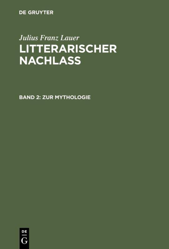 Cover-Bild Julius Franz Lauer: Litterarischer Nachlass / Zur Mythologie