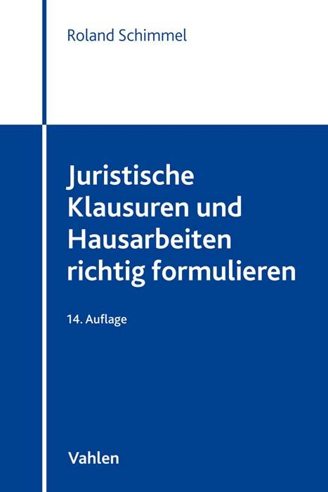 Cover-Bild Juristische Klausuren und Hausarbeiten richtig formulieren