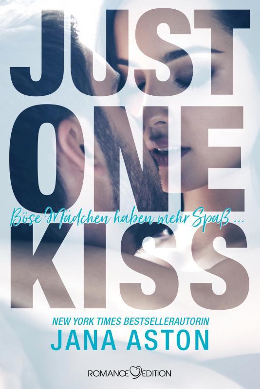 Cover-Bild Just One Kiss: Böse Mädchen haben mehr Spaß...