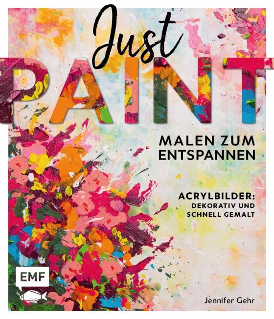 Cover-Bild Just paint – Malen zum Entspannen